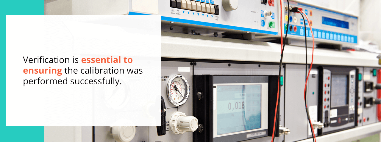 verification is essential to ensuring the calibration was performed successfully.